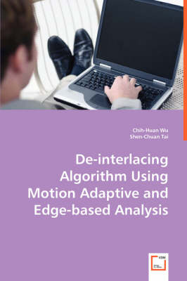 de-Interlacing Algorithm Using Motion Adaptive and Edge-Based Analysis (Paperback)