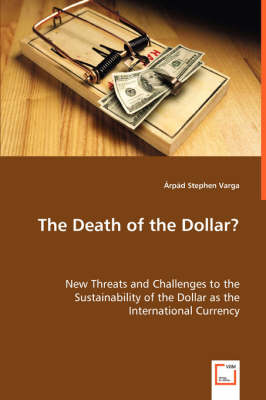 The Death of the Dollar? (Paperback)