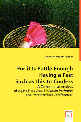 For It Is Battle Enough Having a Past Such as This to Confess (Paperback)