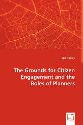 The Grounds for Citizen Engagement and the Roles of Planners (Paperback)