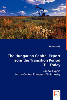 The Hungarian Capital Export from the Transition Period Till Today (Paperback)