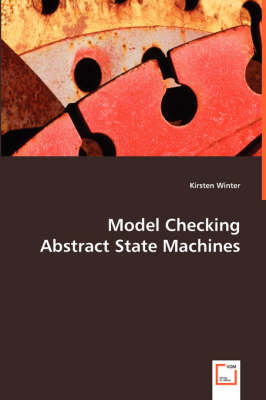 Model Checking Abstract State Machines (Paperback)