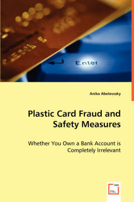 Plastic Card Fraud and Safety Measures (Paperback)