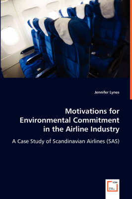 Motivations for Environmental Commitment in the Airline Industry (Paperback)