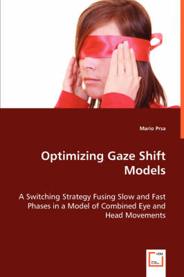 Optimizing Gaze Shift Models (Paperback)