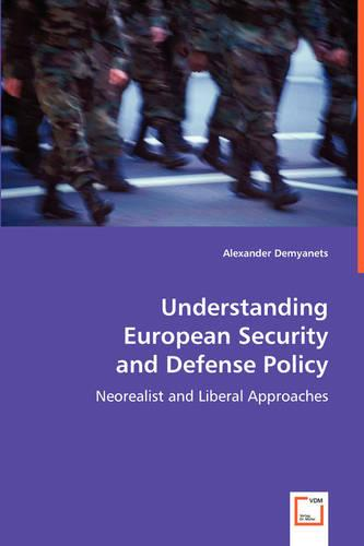 Understanding European Security and Defense Policy (Paperback)