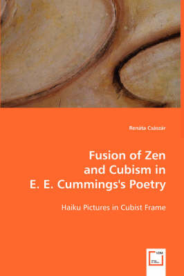 Fusion of Zen and Cubism in e. e. cummings's Poetry (Paperback)