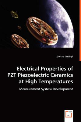 Electrical Properties of Pzt Piezoelectric Ceramics at High Temperatures (Paperback)