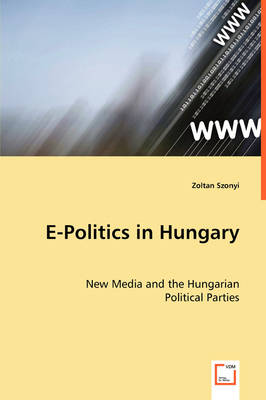 E-Politics in Hungary (Paperback)