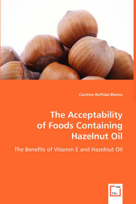 The Acceptability of Foods Containing Hazelnut Oil (Paperback)