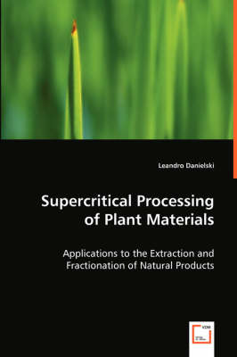 Supercritical Processing of Plant Materials (Paperback)