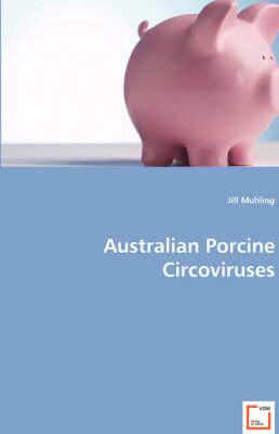 Australian Porcine Circoviruses (Paperback)