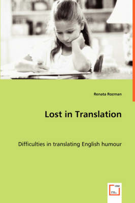 Lost in Translation - Difficulties in Translating English Humour (Paperback)