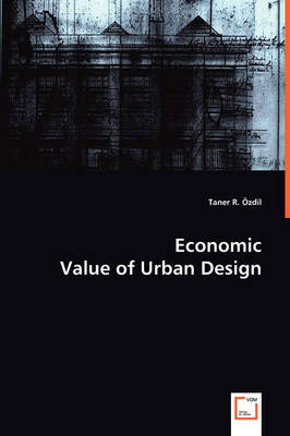 Economic Value of Urban Design (Paperback)