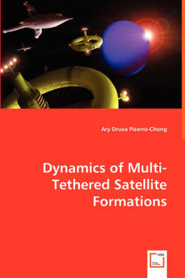 Dynamics of Multi-Tethered Satellite Formations (Paperback)
