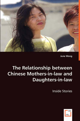 The Relationship Between Chinese Mothers-In-Law and Daughters-In-Law (Paperback)