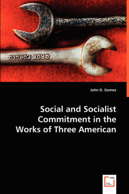 Social and Socialist Commitment in the Works of Three American Authors (Paperback)