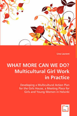 What More Can We Do? Multicultural Girl Work in Practice (Paperback)