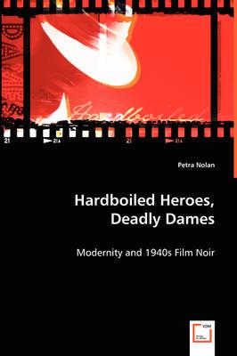 Hardboiled Heroes, Deadly Dames (Paperback)