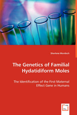 The Genetics of Familial Hydatidiform Moles (Paperback)