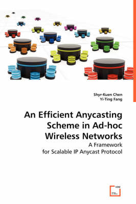 An Efficient Anycasting Scheme in Ad-Hoc Wireless Networks (Paperback)
