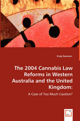 The 2004 Cannabis Law Reforms in Western Australia and the United Kingdom (Paperback)