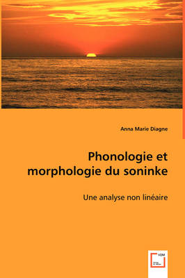 Phonologie Et Morphologie Du Soninke (Paperback)