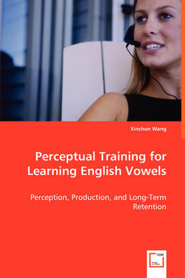 Perceptual Training for Learning English Vowels (Paperback)
