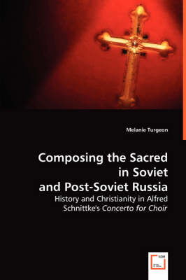 Composing the Sacred in Soviet and Post-Soviet Russia (Paperback)