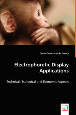 Electrophoretic Display Applications - Technical, Ecological and Economic Aspects (Paperback)