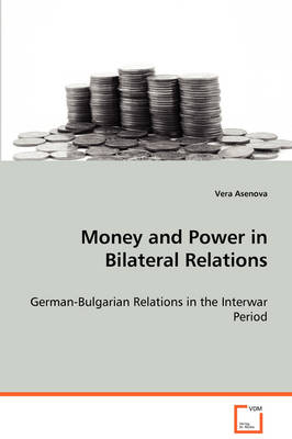 Money and Power in Bilateral Relations (Paperback)