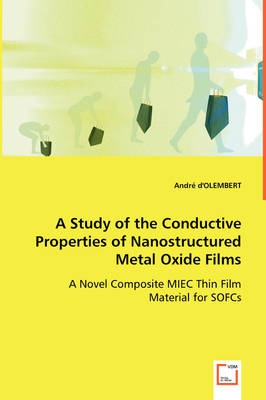A Study of the Conductive Properties of Nanostructured Metal Oxide Films (Paperback)