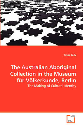 The Australian Aboriginal Collection in the Museum Fur Volkerkunde, Berlin (Paperback)
