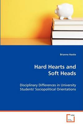Hard Hearts and Soft Heads (Paperback)