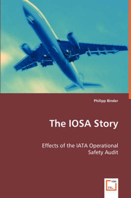 The Iosa Story: Effects of the Iata Operational (Paperback)