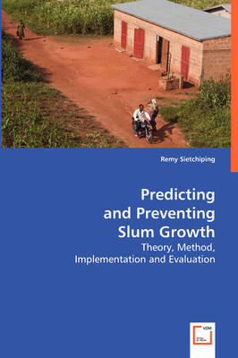 Predicting and Preventing Slum Growth (Paperback)