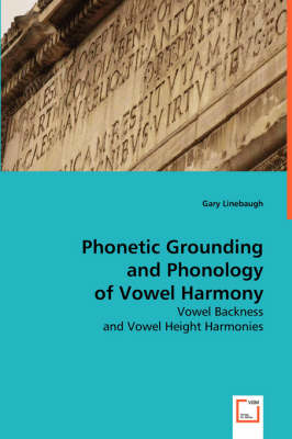 Phonetic Grounding and Phonology of Vowel Harmony (Paperback)