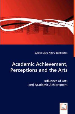 Academic Achievement, Perceptions and the Arts (Paperback)