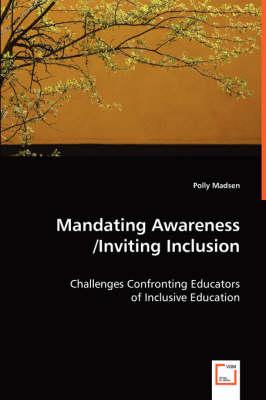 Mandating Awareness/Inviting Inclusion (Paperback)