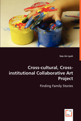 Cross-Cultural, Cross-Institutional Collaborative Art Project (Paperback)