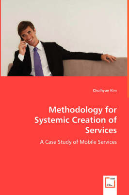 Methodology for Systemic Creation of Services (Paperback)