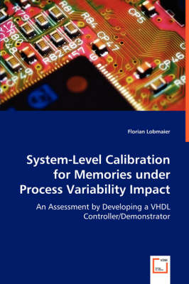 System-Level Calibration for Memories Under Process Variability Impact (Paperback)