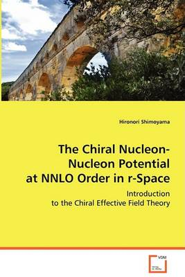 The Chiral Nucleon-Nucleon Potential at Nnlo Order in R-Space (Paperback)