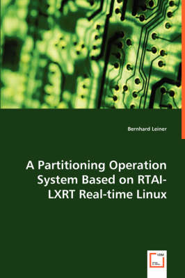 A Partitioning Operation System Based on Rtai-Lxrt Real-Time Linux (Paperback)