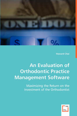 An Evaluation of Orthodontic Practice Management Software (Paperback)