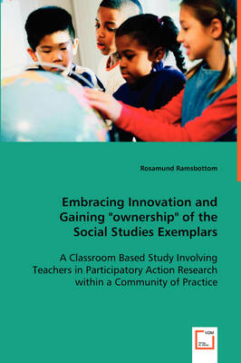 Embracing Innovation and Gaining Ownership of the Social Studies Exemplars (Paperback)