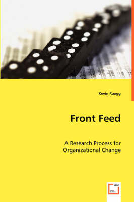 Front Feed: A Research Process for Organizational Change (Paperback)