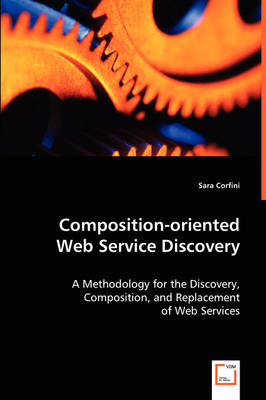 Composition-Oriented Web Service Discovery (Paperback)