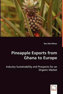 Pineapple Exports from Ghana to Europe (Paperback)