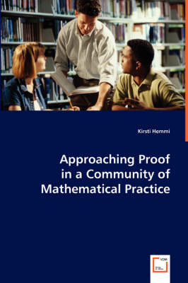 Approaching Proof in a Community of Mathematical Practice (Paperback)